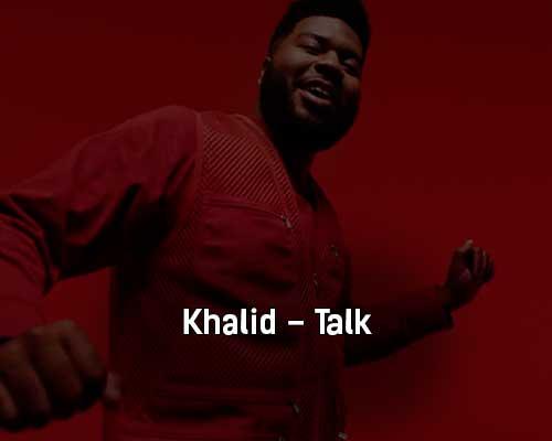 khalid-talk-klip-pesni