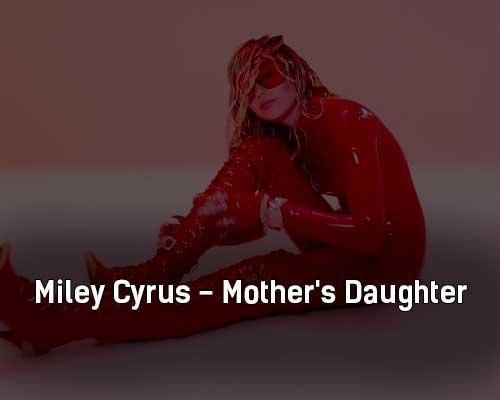 miley-cyrus-mother-s-daughter-klip-pesni
