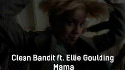 clean-bandit-ft-ellie-goulding-mama-klip-pesni