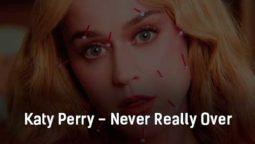 katy-perry-never-really-over-klip-pesni