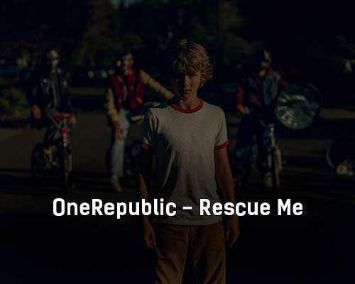 onerepublic-rescue-me-klip-pesni