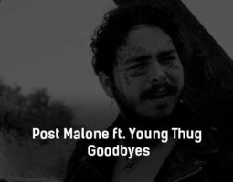 post-malone-ft-young-thug-goodbyes-klip-pesni