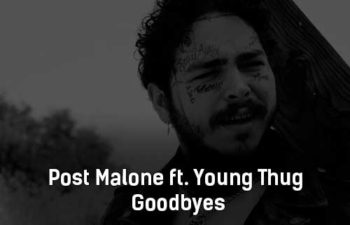 post-malone-ft-young-thug-goodbyes-klip-pesni