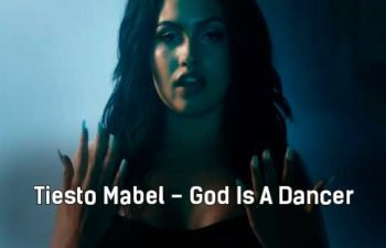 tiesto-mabel-god-is-a-dancer-klip-pesni
