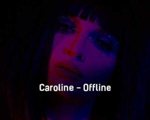 caroline-offline-tekst-i-klip-pesni