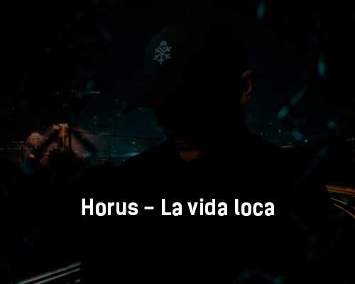 horus-la-vida-loca-tekst-i-klip-pesni