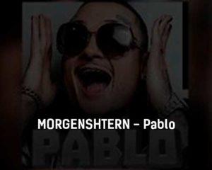 morgenshtern-pablo-tekst-i-klip-pesni