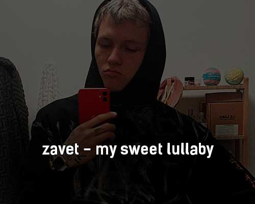 zavet-my-sweet-lullaby-tekst-i-klip-pesni