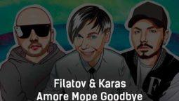 filatov-karas-amore-more-goodbye-tekst-i-klip-pesni