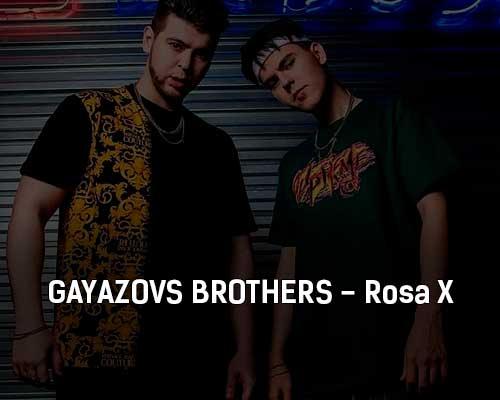 gayazovs-brothers-rosa-x-tekst-i-klip-pesni