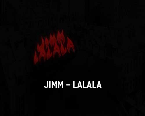 jimm-lalala-tekst-i-klip-pesni