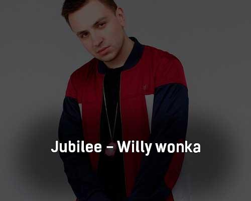 jubilee-willy-wonka-tekst-i-klip-pesni