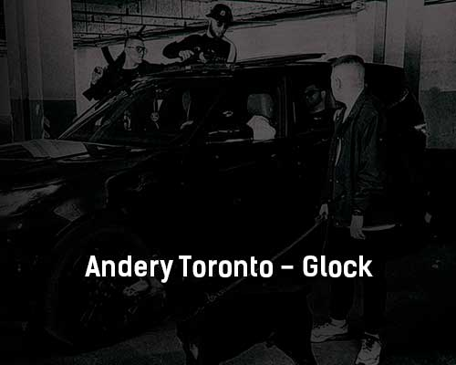 andery-toronto-glock-tekst-i-klip-pesni