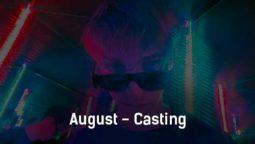 august-casting-tekst-i-klip-pesni