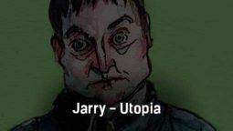 jarry-utopia-tekst-i-klip-pesni