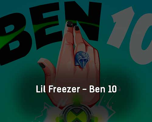 lil-freezer-ben-10-tekst-i-klip-pesni