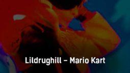 lildrughill-mario-kart-tekst-i-klip-pesni