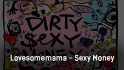 lovesomemama-sexy-money-tekst-i-klip-pesni