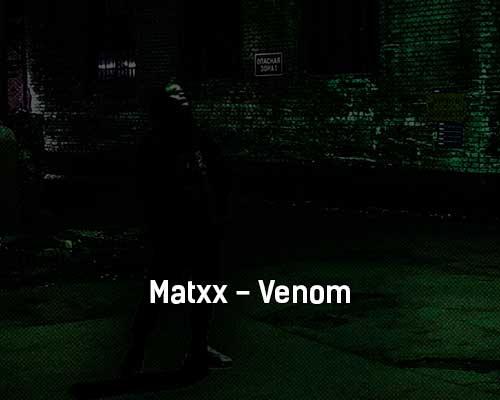matxx-venom-tekst-i-klip-pesni