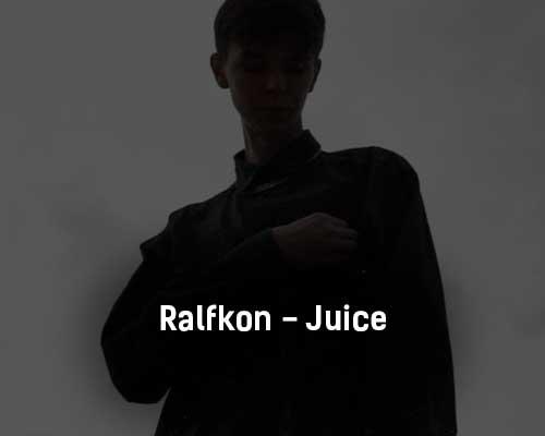 ralfkon-juice-tekst-i-klip-pesni