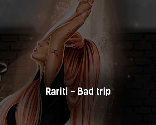 rariti-bad-trip-tekst-i-klip-pesni