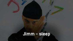 jimm-sleep-tekst-i-klip-pesni