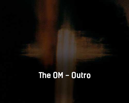 the-om-outro-tekst-i-klip-pesni