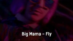 big-mama-fly-tekst-i-klip-pesni