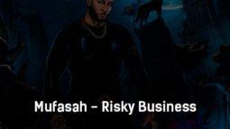 mufasah-risky-business-tekst-i-klip-pesni