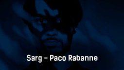 sarg-paco-rabanne-tekst-i-klip-pesni